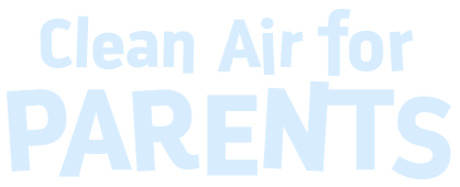 Clean Air for Parents